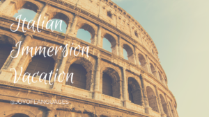 Italian immersion vacation